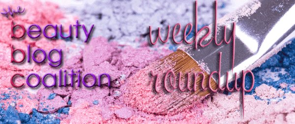 Beauty Blog Coalition Weekly Roundup – Week of March 15, 2013